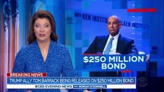 Trump ally Tom Barrack released on $250 million bond