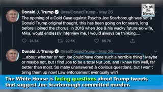 White House now faces questions about Trump tweets suggesting Scarborough committed murder