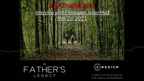 """Dr Steven Clark Bradley Sits Down With Filmmaker Jason Mac of """"A Father's Legacy"""" ~ EA Truth Radio"""