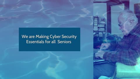 Our first video for Cyber Security for Seniors