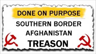 Southern Border Afghanistan Treason biden
