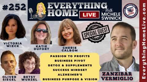 252: Passion To Profits, Business Pivot, Detox & Supplements, Success Mindset, Alzheimer's Awareness, Business Purpose & Vision Statement with ZANZIBAR VERMIGLIO
