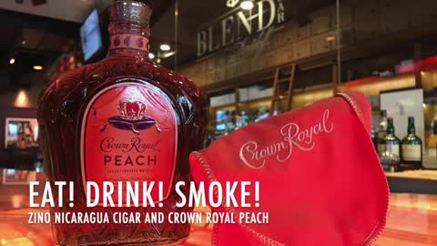 Eat! Drink! Smoke! Episode 132: Zino Nicaragua Cigar and Crown Royal Peach