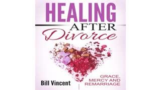 Healing After Divorce by Bill Vincent - Audiobook