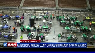 OAN EXCLUSIVE: Maricopa County officials wiped memory of voting machines