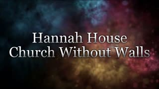 Hannah House Church Without Walls (1)