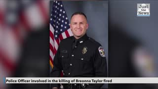 Police Officer involved in the killing of Breonna Taylor fired