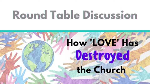 """Round Table: How """"LOVE"""" has Tried to Destroy the Church"""