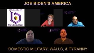 Biden's America: Military Tyranny & Walls