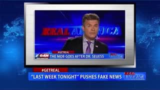 "Real America - #GETREAL ""Last Week Tonight"" Pushes Fake News"