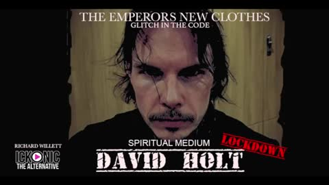GLITCH IN THE CODE LOCKDOWN With David Holt - Spiritual Medium (The Emperors New Clothes)