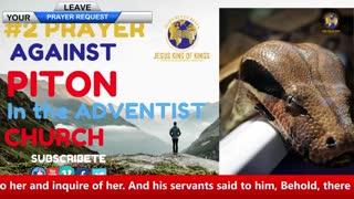 PRAYER, AGAINST SPIRIT OF PYTHON, PYTHON IN THE ADVENTIST CHURCH # 2
