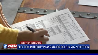 Election integrity plays major role in 2022 election
