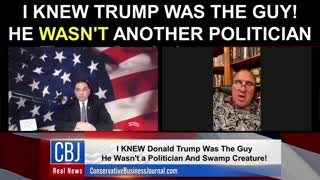 I Knew Trump Was The Guy! He Wasn't Another Politician