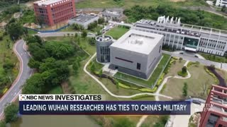 Wuhan Lab Researcher Linked To Military Scientists, NBC News Finds