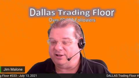 Dallas Trading Floor No 333 - LIVE July 13, 2021