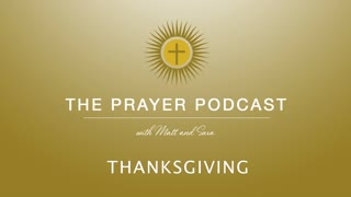 Thanksgiving - The Prayer Podcast