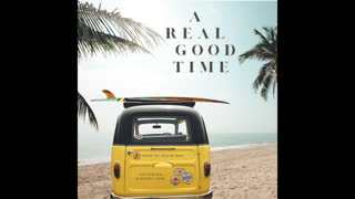 A Real Good Time - Full Version