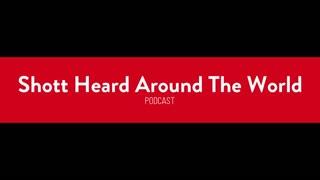 Shott Heard Around the World Podcast, Episode 1: Introduction