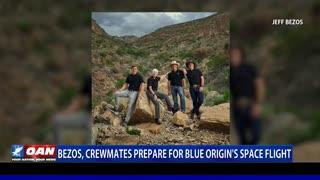 Bezos, crewmates prepare for Blue Origin's space flight