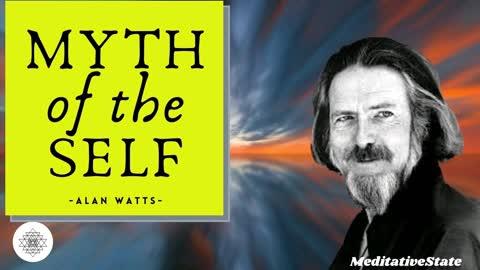 Alan Watts - Myth of Myself