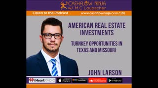 John Larson Shares Turnkey Opportunities In Texas & Missouri