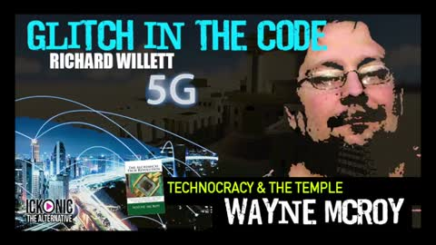 GLITCH IN THE CODE WITH WAYNE MCROY (TRANSHUMANISM, A.I & SOLOMONS TEMPLE)