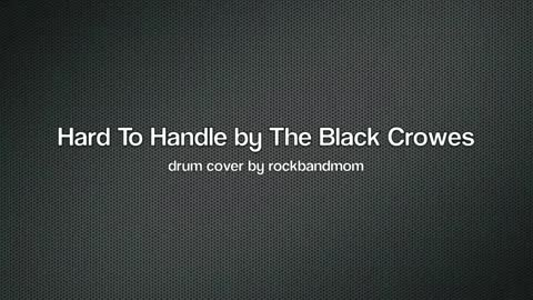 Hard To Handle by The Black Crowes ~ Drum Cover