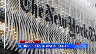 Real America - #GETREAL 'NY Times Seeks to Discredit OAN'