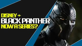 Disneyplus going to create a Black Panther TV series?