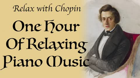 One Hour Of Relaxing Piano Music by Frederic Chopin