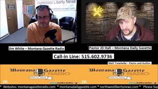 Montana Gazette Radio - Patriot Pastor JD Hall Joins me Live