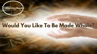 Day 87: Would You Like To Be Made Whole?