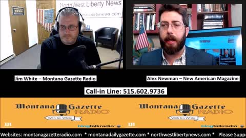 Montana Gazette Radio Live - Alex Newman, Sr. Editor at New American magazine