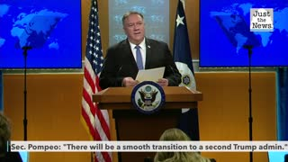 "Sec. Pompeo: ""There will be a smooth transition to a second Trump administration."""