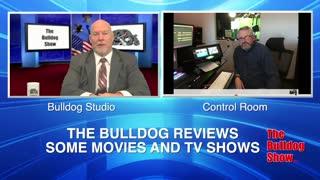 Bulldog Reviews Some Movies TV Shows Review 2/5/2021