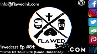 """Flawedcast Ep #84: """"Time Of Your Life (Good Riddance)"""""""