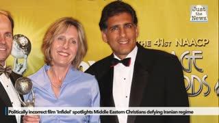 Politically incorrect film 'Infidel' spotlights Middle Eastern Christians defying Iranian regime
