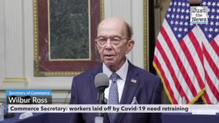 Commerce Secretary: Workers laid off by COVID-19 need retraining as 'nature of work' changes
