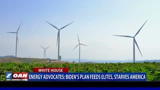 Energy Advocates: Biden's plan feeds elites, starves America