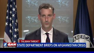 State Dept. briefs on Afghanistan crisis