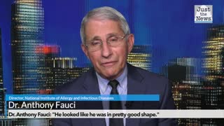 """Dr. Anthony Fauci: """"He looked like he was in pretty good shape."""""""