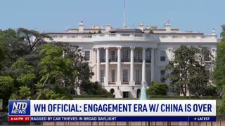 White House Official: Engagement Era With China Is Over