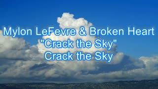 Mylon LeFevre & Broken Heart - Crack the Sky #495