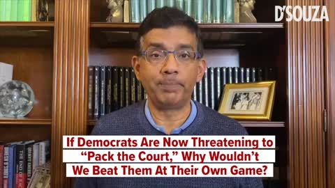 "If Democrats Are Now Threatening to ""Pack the Court,"" Why Wouldn't We Beat Them At Their Own Game?"