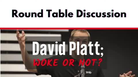 Round Table: David Platt: Woke or Not?