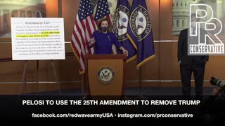 Low Life Pelosi to use the 25th amendment to remove Trump