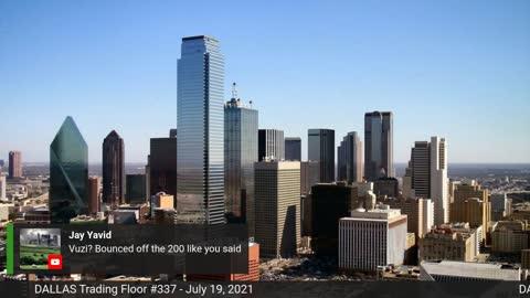 Dallas Trading Floor No 337 - Live July 19, 2021