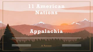 11 American Nations Review: Episode 9 (Appalachia)