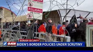Biden's border policies under scrutiny
